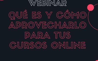 Webinar: qué es y cómo aprovecharlo para tus cursos online