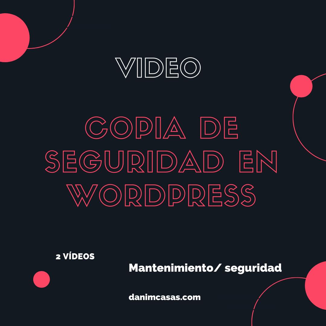 copias de seguridad en wordpress danimcasas videotutorial
